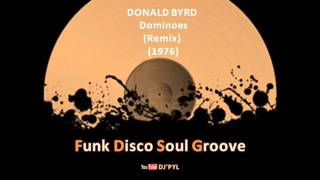 DONALD BYRD  -  Dominoes (Remix) (1976)
