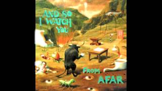 And So I Watch You From Afar / A Little Bit of Solidarity Goes a Long Way / Selftitled