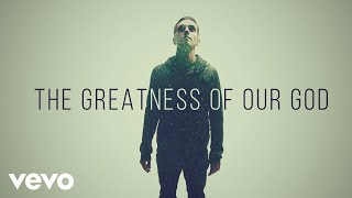 Newsboys - Greatness Of Our God (Official Lyric Video)