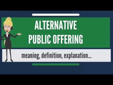 What is ALTERNATIVE PUBLIC OFFERING? What does ALTERNATIVE PUBLIC OFFERING mean?
