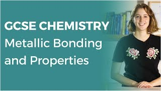 Metallic Bonding and Properties | 9-1 GCSE Chemistry | OCR, AQA, Edexcel