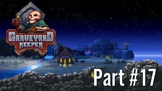 Let's Play: GraveYard Keeper / Part #17
