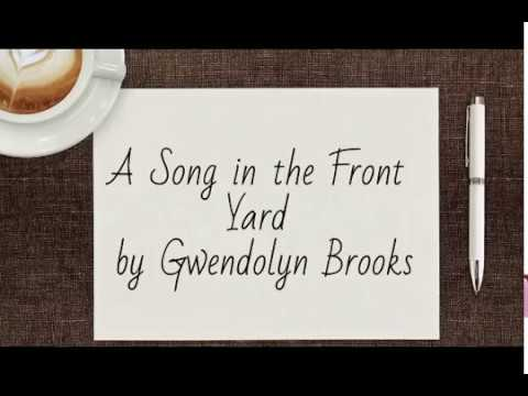 a song in the front yard  Gwendolyn Brooks: A Reading