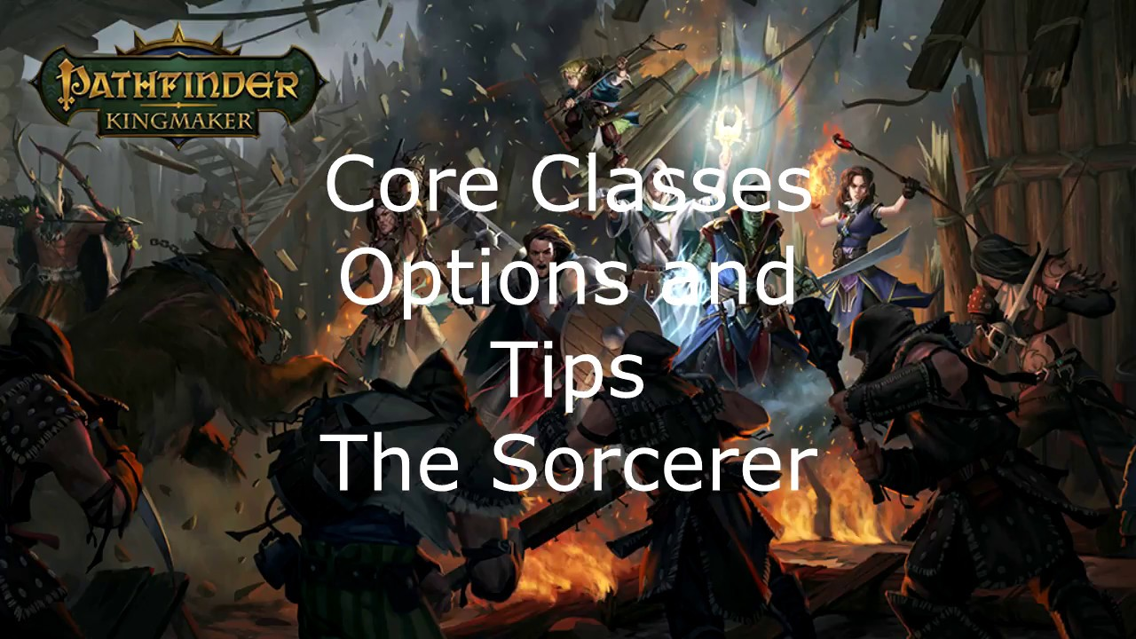 Pathfinder Kingmaker Core Classes Options and Tips The Sorcerer