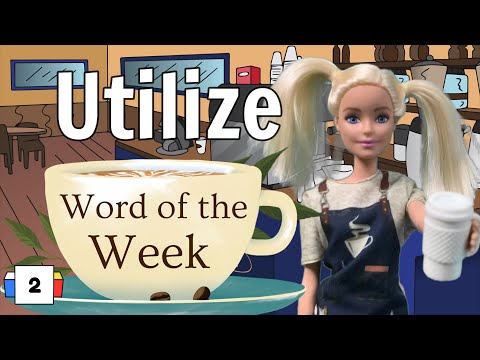 Word of the Week 2: Utilize