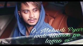 O Mehndi Pyar wali Hathon pe lagao gi / new version song/Hasnain/ Mehndi Pyar wali Hathon par lagao
