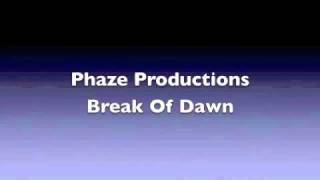 Phaze Productions - Break of Dawn