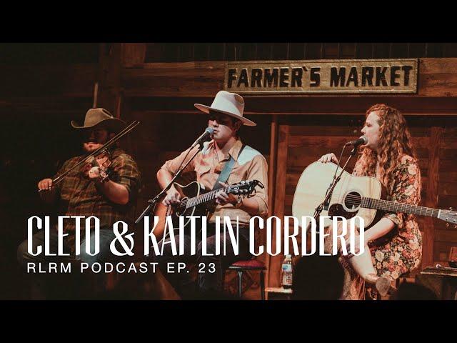 Cleto & Kaitlin Cordero - RLRM Podcast Ep. 23