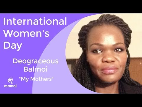 International Women's Day, Deograceous Balmoi: My Mothers