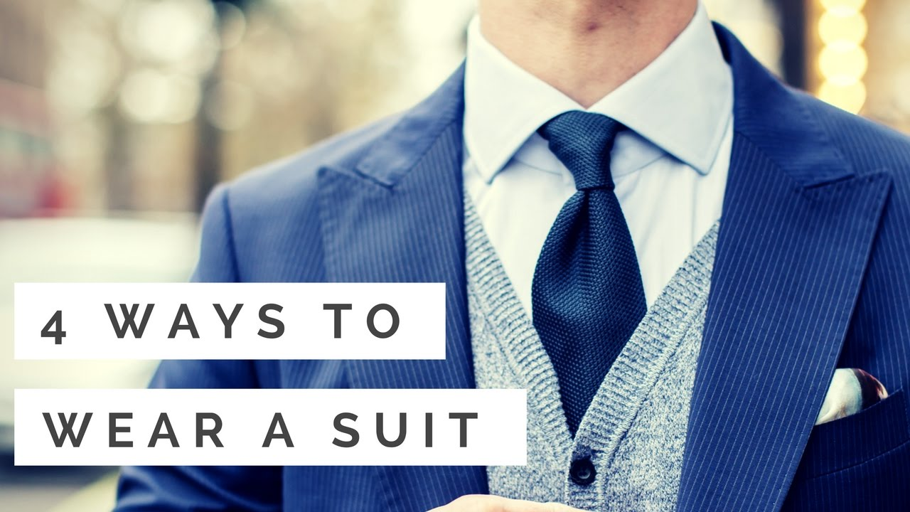 4 Ways To Wear A Suit | Are Men\'s Suits Worth The Investment? - YouTube