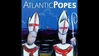 Watch Atlantic Popes Ice video