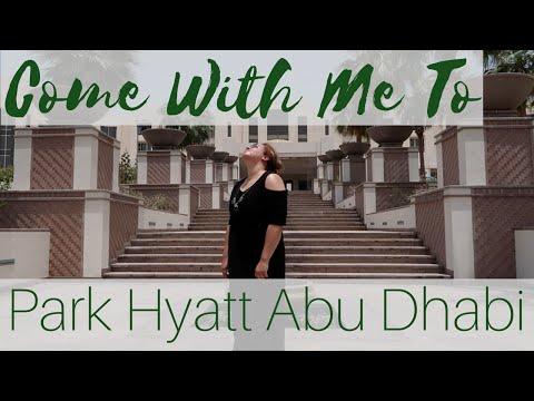 Come With Me To Park Hyatt Abu Dhabi  فندق بارك حياة