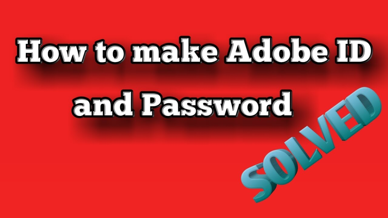 How to make Adobe ID and Password