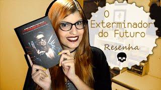Resenha: O Exterminador do Futuro | Poison Books