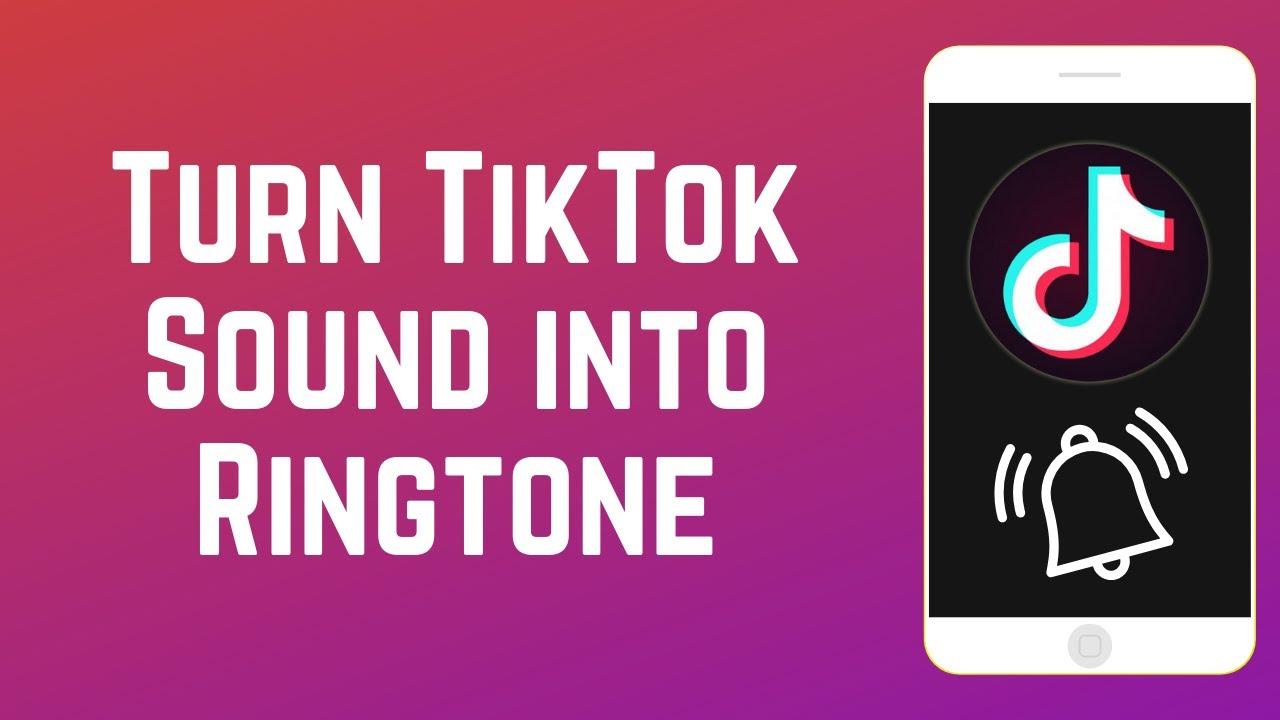 How to Turn a TikTok Sound Into a Ringtone