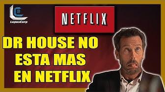 🙊 DR HOUSE NO ESTA MAS EN NETFLIX / DONDE  LO VEREMOS?