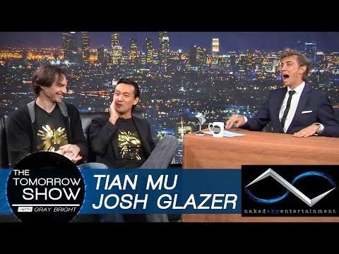 Tian Mu and Josh Glazer - Naked Sky Entertianment - The Tomorrow Show with Gray Bright