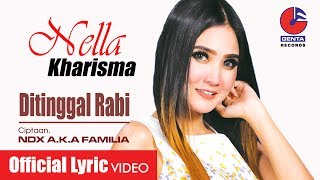 DITINGGAL RABI - NELLA KHARISMA (OM. MALIKA) - Official Lyric Video