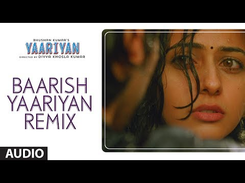 BAARISH YAARIYAN (REMIX) FULL SONG (AUDIO) | YAARIYAN | HIMANSH KOHLI, RAKUL PREET