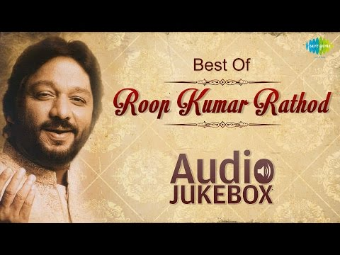 Best Of Roop Kumar Rathod - Maula Mere Maula - Bollywood Superhit Songs - Audio Jukebox