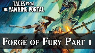 The Forge of Fury Part #1 | Tales from the Yawning Portal [D&D 5e]