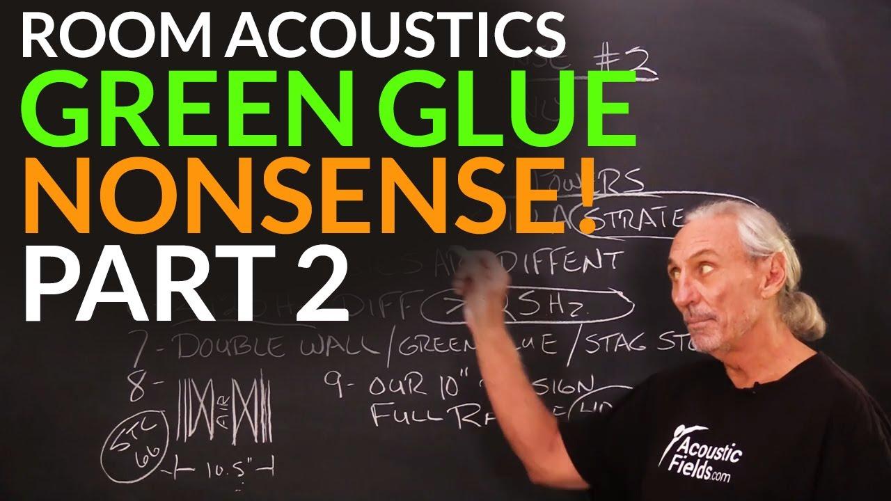 Green Glue Nonsense! Part 2 - www.AcousticFields.com