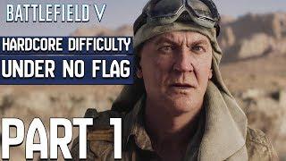 Battlefield 5/V - Hardcore Difficulty Mode Gameplay Walkthrough Part 1 - Under No Flag (BFV PS4 Pro)