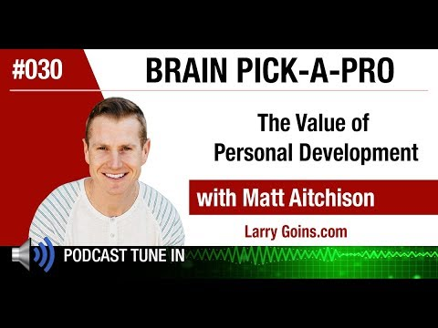 The Value of Personal Development with Matt Aitchison & Larry Goins
