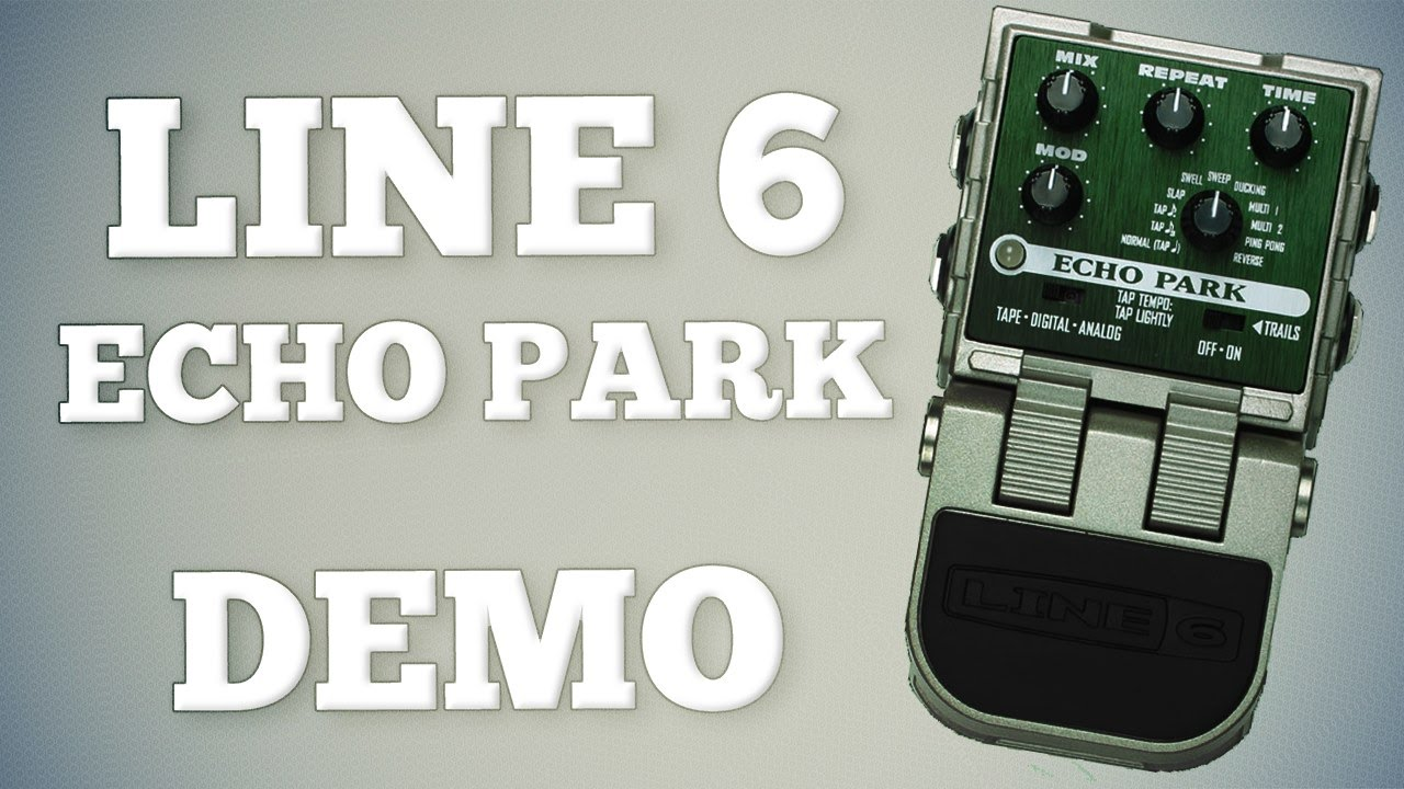 Line 6 Echo Park Demo - YouTube