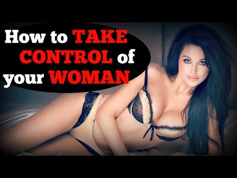 How To Take  🌷Control🌷 Of Your Woman (CONTROVERSIAL)