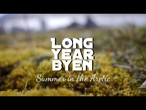 Longyearbyen ~ Summer in the Arctic * Northernmost Town on Earth