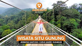 Wisata Alam Jembatan Gantung Situ Gunung dan Curug Sawer   Sukabumi #destinasiid