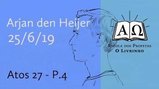 Atos 27 p.4   Arjan den Heijer (19/06/19)