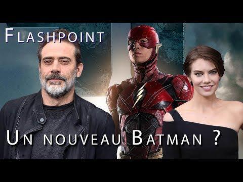 FLASHPOINT, LE FILM THE FLASH AVEC UN NOUVEAU BATMAN?