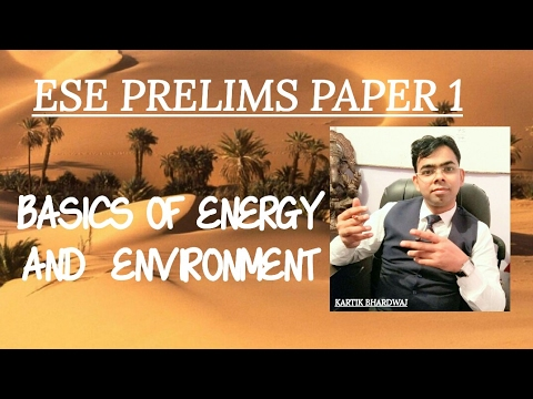 L 01 BASICS OF ENERGY AND  ENVIRONMENT || ESE PRELIMS PAPER 1