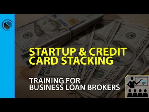 Startup And Credit Card Stacking Financing Training For Business Loan Brokers