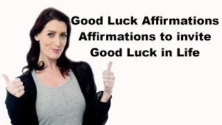 Good Luck Affirmations Affirmations to invite Good Luck in Life