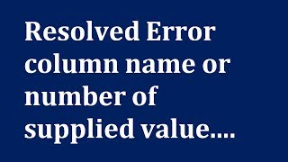 cara mengatasi error column name or number of supplied values does not match(, 2015-03-28T13:42:49.000Z)