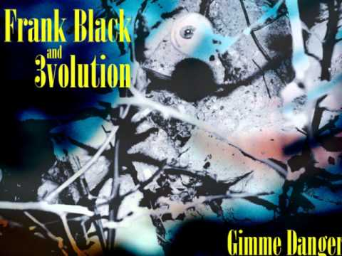 Frank Black and 3volution  Gimme Danger