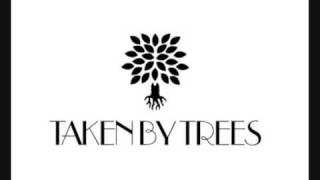 Taken by Trees - Only Yesterday