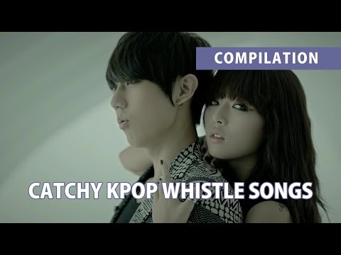 Catchy Kpop WHISTLE Songs