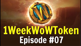 How to Make Enough Gold for a WoW Token  | 1WeekWowTokenChallenge | Episode #07 - We hit our goal!