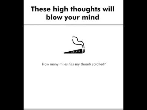 These High Thoughts Will Blow Your Mind!