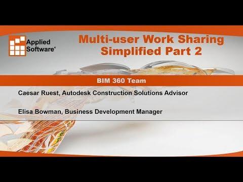 Multi-user Work Sharing Simplified Part 2: BIM 360 Team