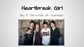 Repeat youtube video Heartbreak Girl- 5 Seconds of Summer (lyrics)