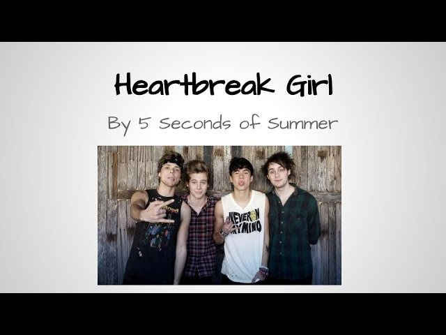 Heartbreak Girl- 5 Seconds of Summer (lyrics) Chords - Chordify