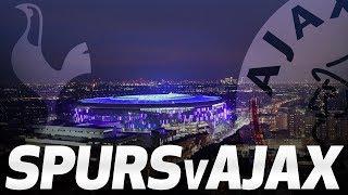 UEFA CHAMPIONS LEAGUE SEMI-FINAL BUILD-UP | SPURS V AJAX