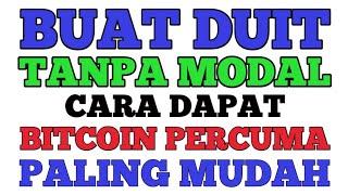 CARA PERCUMA BUAT DUIT ONLINE TANPA MODAL 2020 CARA DAPAT BITCOIN PERCUMA MALAYSIA PALING MUDAH