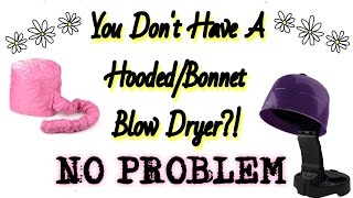 EASY HAIR HACK | No Hooded or Bonnet Dryer No Problem! @imanmalloy