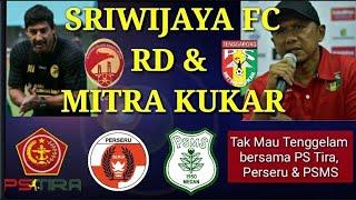 Sriwijaya FC akan Senasib RD & Mitra Kukar Jika Andalkan Laga Kandang